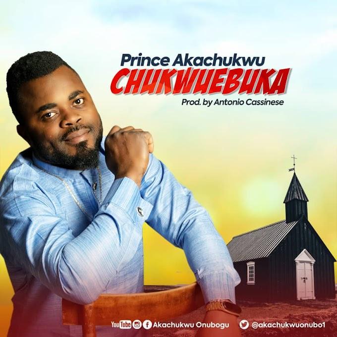 Prince Akachukwu - Chukwu Ebuka