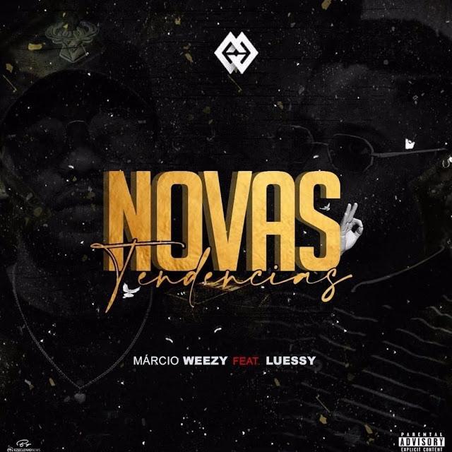 Márcio Weezy feat. Luessy - Novas Tendências