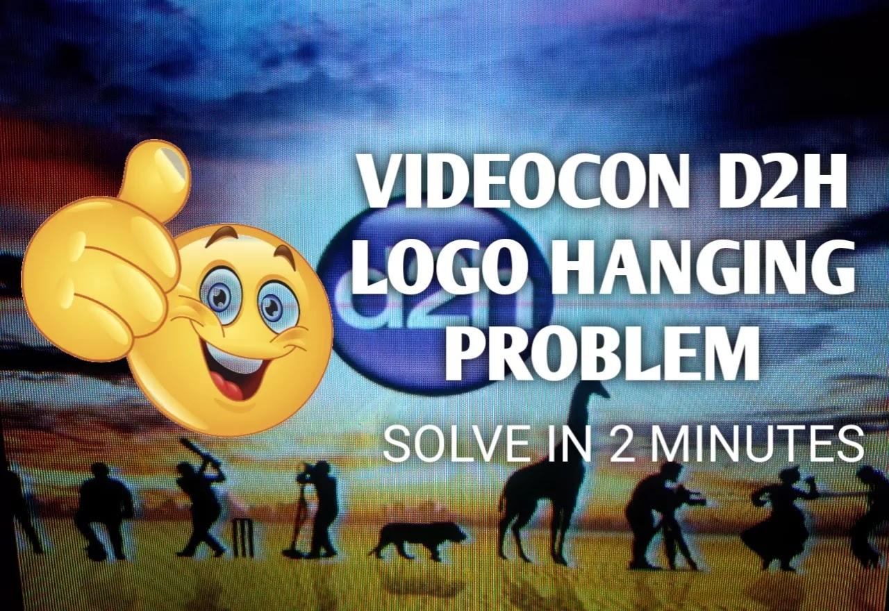 Videocon D2H Logo Hanging Problem Solve in 2 Minutes