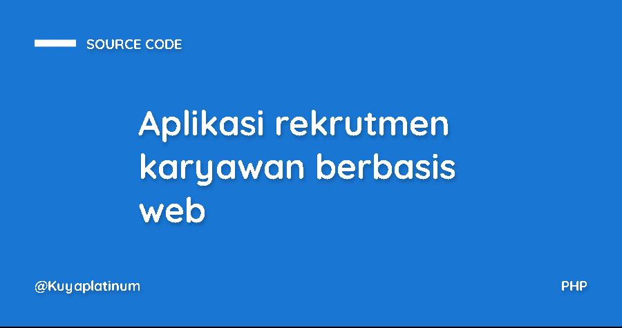 Aplikasi rekrutmen karyawan berbasis web