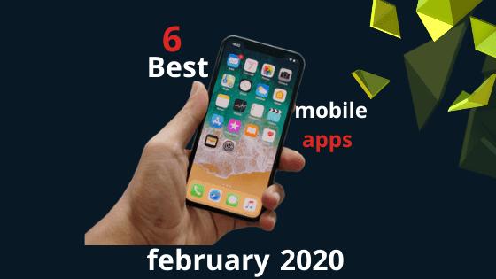 أهم تطبيقات الموبايل الحديثة لشهر فبراير 2020