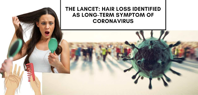 The lancet: Hair loss identified as long-term symptom of coronavirus