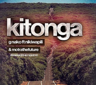 G Nako Ft Nikki wa Pili & Motra The Future - Kitonga MP3 DOWNLOAD