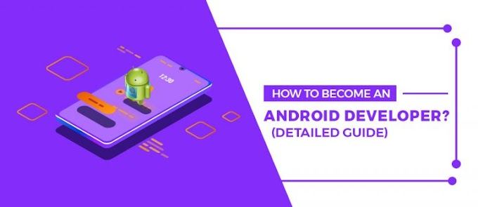 How To Become an Android Developer 2019 (Detailed Guide)