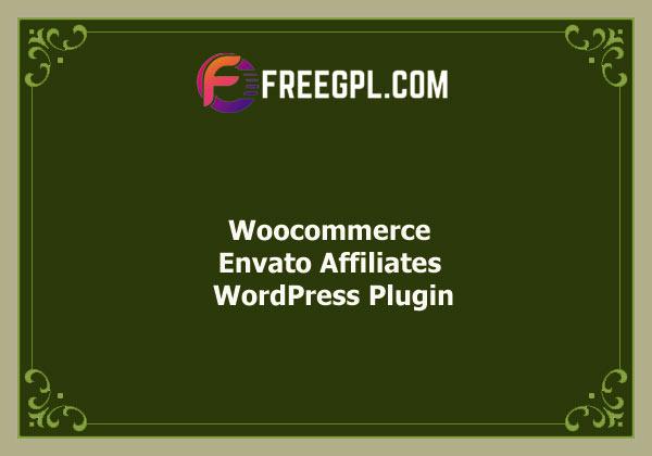 Woocommerce Envato Affiliates – WordPress Plugin Nulled Download Free
