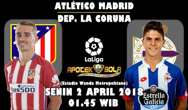 Prediksi Atletico Madrid vs Deportivo La Coruna 2 April 2018
