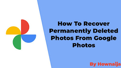 how to recover permanently deleted photos from google photos