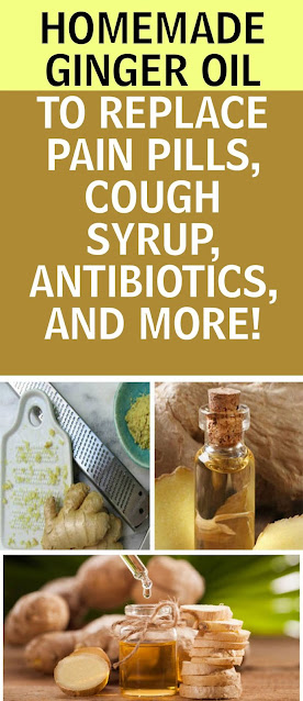 Homemade Ginger Oil To Replace Pain Pills, Cough Syrup, Antibiotics And More