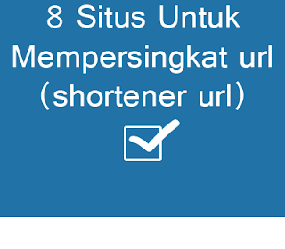 8 Situs Untuk Mempersingkat url (shortener url)