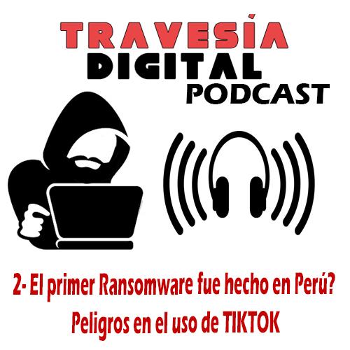 Segundo episodio del podcast de Travesía Digital - Problemas en Teletrabajo, Noticias y Seguridad Tiktok