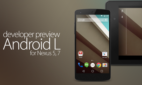 Download & Install Android L Developer Preview On Nexus 7 & Nexus 5 Officially - Tutorial