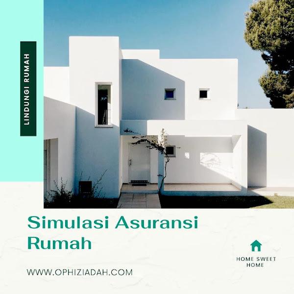 Simulasi Asuransi Rumah