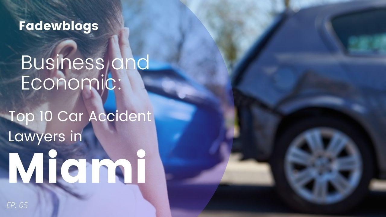 Miami's Top 10 Car Accident Law Attorneys
