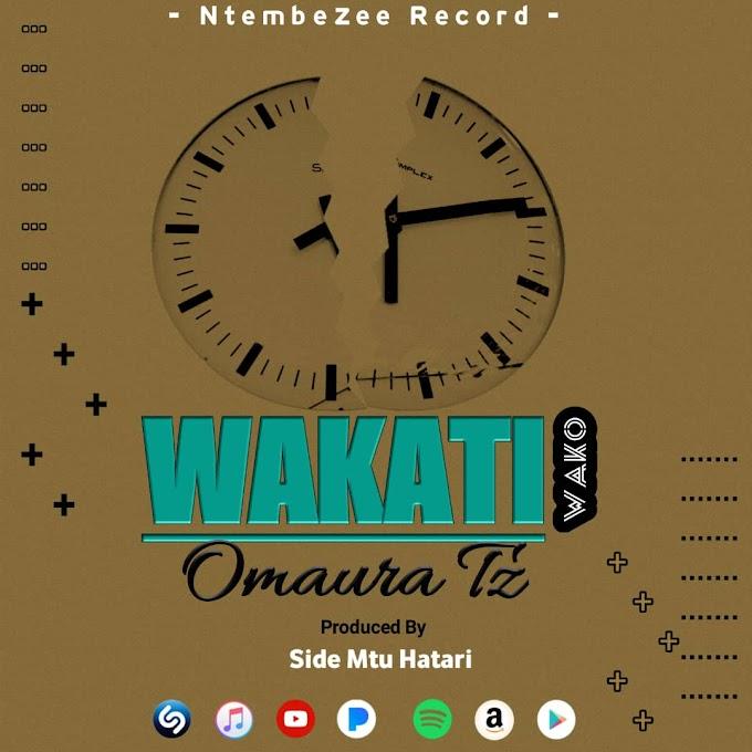 AUDIO | Omaura Tz - Wakati Wako [Mp3] Download Now
