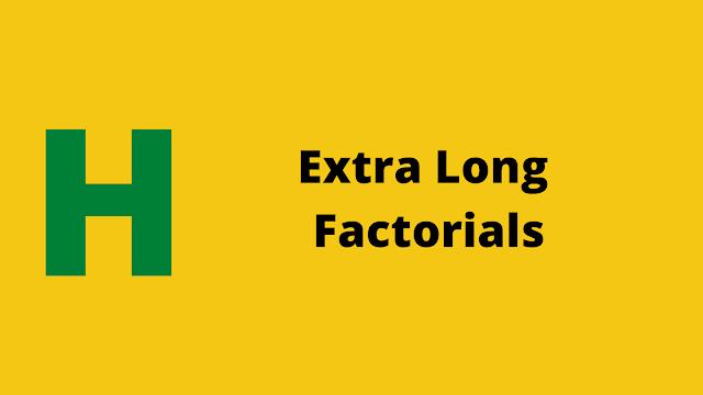 HackerRank Extra Long Factorials problem solution