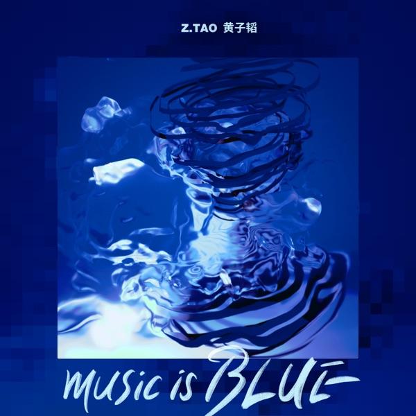 Z.Tao – Music Is Blue – Single