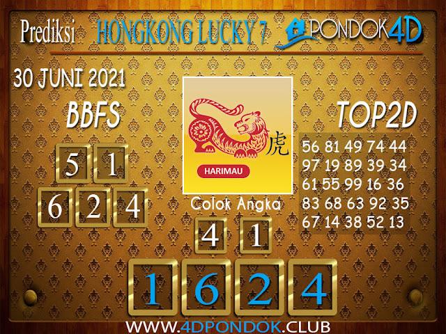 Prediksi Togel HONGKONG LUCKY7 PONDOK4D 30 JUNI 2021