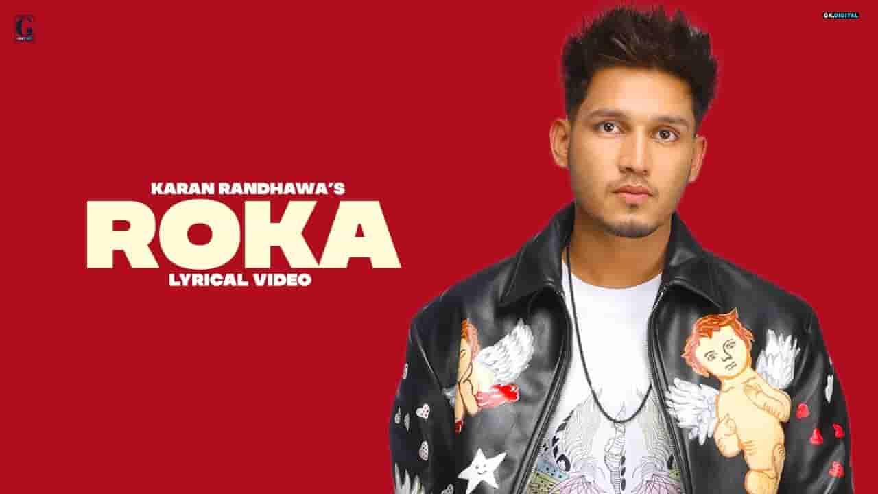 रोका Roka lyrics in Hindi Karan Randhawa Rambo Punjabi Song