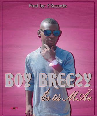 Boy Breezy - És tu Mãe (Prod. Família Records) 2019 | Download Mp3