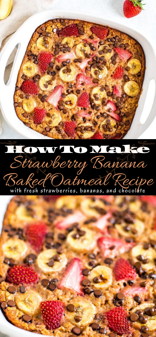 Strawberry Banana Baked Oatmeal Recipe #desserts #cakerecipe #chocolate #fingerfood #easy