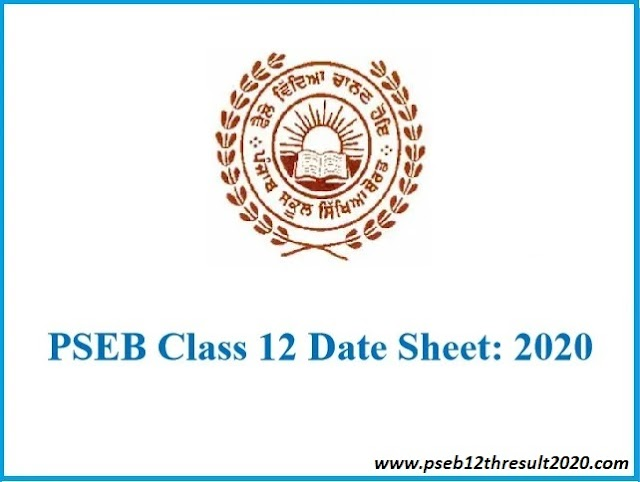 PSEB 12th Date Sheet 2020 || Check Punjab Board 12th Class (Arts, Science, Commerce) Date Sheet, Exam Dates @www.pseb.ac.in