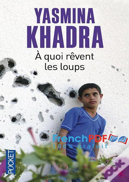 A quoi rêvent les loups par Yasmina Khadra PDF gratuit