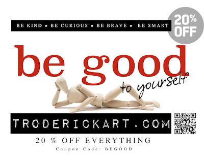 20% Off Coupon Code BEGOOD troderickart.com