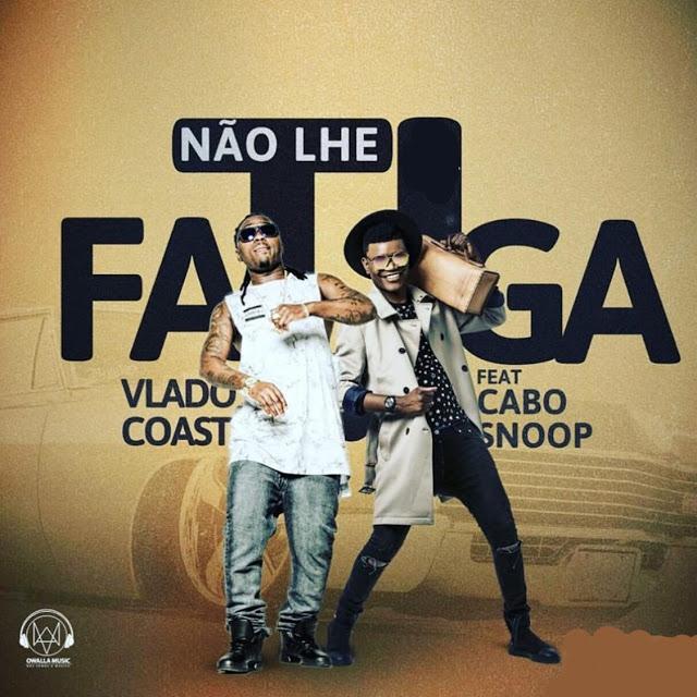 Vlado Coast ft Cabo Snoop - Não Lhe Fatiga (Afro Pop)