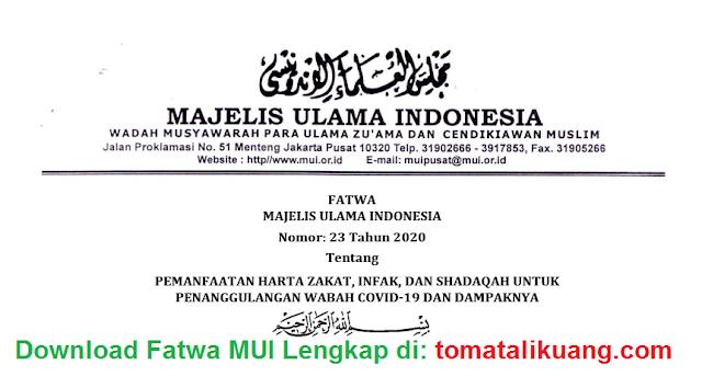 FATWA MAJELIS ULAMA INDONESIA Nomor: 23 Tahun 2020 Tentang PEMANFAATAN HARTA ZAKAT, INFAK, DAN SHADAQAH UNTUK PENANGGULANGAN WABAH COVID-19 DAN DAMPAKNYA tomatalikuang.com