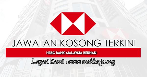 Jawatan Kosong Terkini 2020 di HSBC Bank Malaysia Berhad