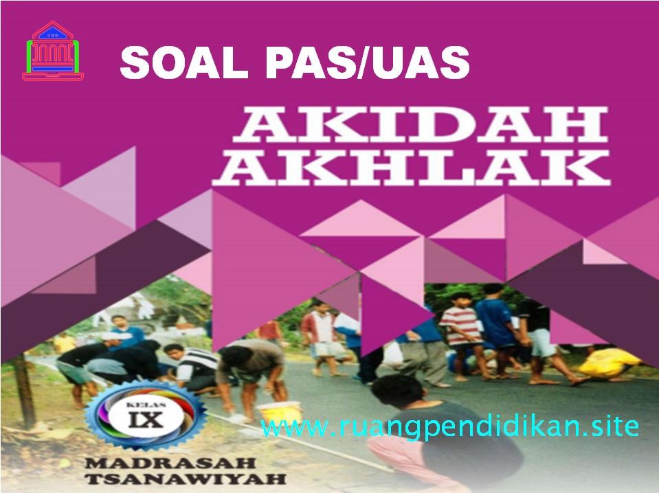 Soal PAS Akidah Akhlak Kelas 9 SMP/MTs