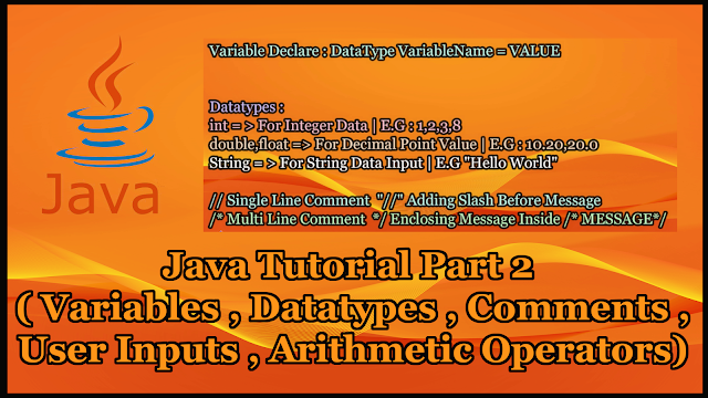 Java Tutorial Part 2 | Variable | Datatypes | Comments | Arithmetic Operators
