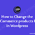 How to Change the WooCommerce products Price in Wordpress