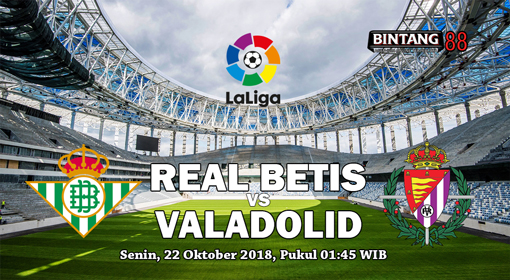 Prediksi Real Betis Vs Real Valladolid 22 Oktober 2018