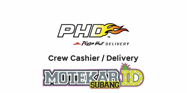 Info Lowongan Kerja Pizza Hut Delivery (PHD) Maret 2021