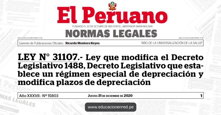 LEY N° 31107.- Ley que modifica el Decreto Legislativo 1488, Decreto Legislativo que establece un régimen especial de depreciación y modifica plazos de depreciación