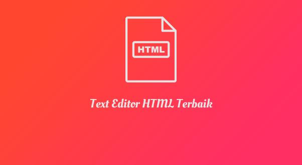 text editor html terbaik