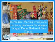 Merdekain Warung Tradisional Lawan Pasar Modern di Era Digital