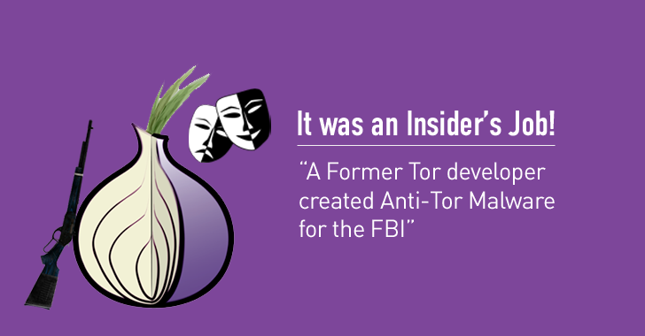 Former Tor Developer Created Malware for FBI to Unmask Tor Users