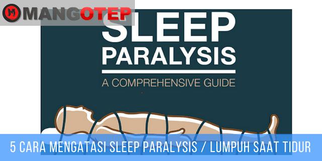 5 Cara Mengatasi Sleep Paralysis / Lumpuh Saat Tidur