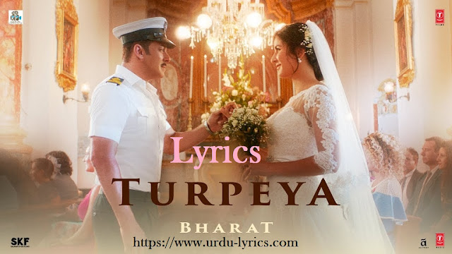 Turpeya Song Lyrics - Bharat Movie ( 2019 )