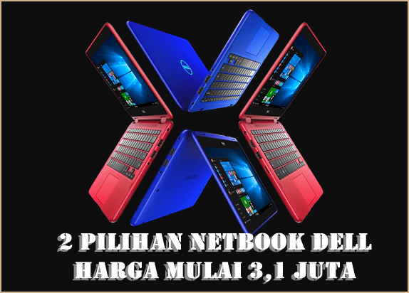 Ilustrasi Netbook 11,6 inci Merk Dell Harga Mulai 3,1 Jutaan