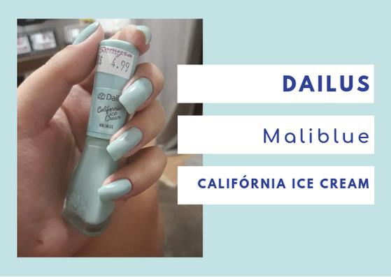 Maliblue: Um azul candy inspirado nas paisagens da praia de Dailus Califórnia Ice Cream Maliblue:. Suave e refrescante como um mergulho no mar. Candy color em tom azul inspirado na praia de Malibu, Califórnia