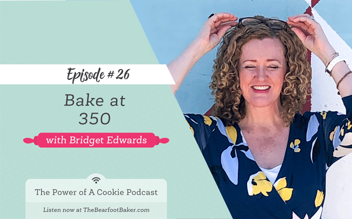 The Power of a Cookie Podcast with Bake at 350