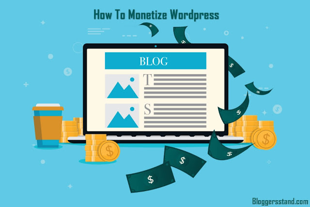 How To Make Money From A WordPress Blog? 4 Ways To Monetize