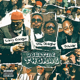 Larry Gaaga – Doubting Thomas Ft. Davido, Umu Obiligbo MP3 download