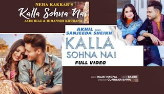 Kalla Sohna Nai Lyrics | Neha Kakkar | Akhil | Song Download