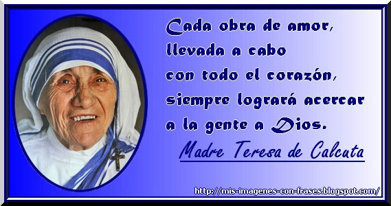 Madre Teresa De Calcuta Obras Mis Imagenes Con Frases