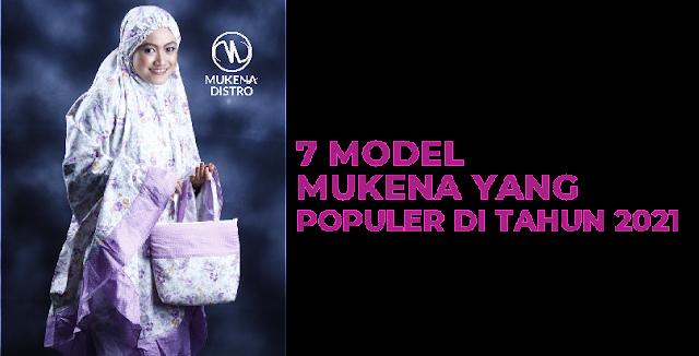 7 Model Mukena yang Populer di Tahun 2021