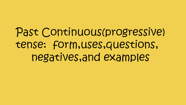 Past Continuous(progressive) tense  form,uses,questions,negatives,and examples By Mr.Zaki Badr